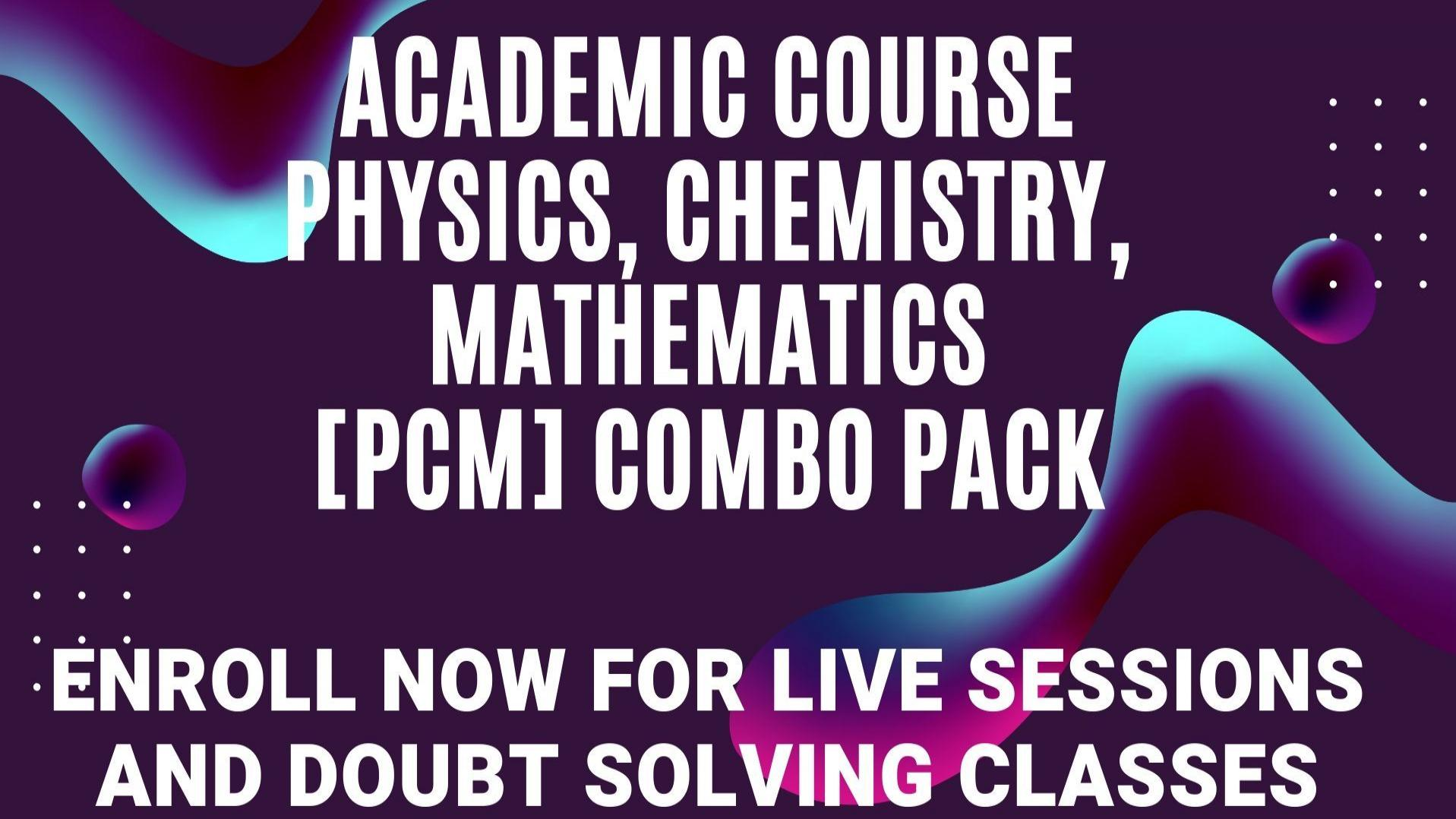 CLASS 10 PCM (Physics, Chemistry, Mathematics)